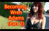 Becoming Wren Adams part 2 (Desperately Seeking Wren)