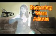 Becoming Wren Adams (Transformation Vlog)