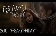 Freaks! – Freaks! 2×10 – Freaky Friday