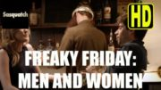Freaky Friday: Men and Women