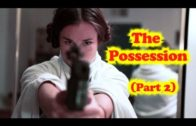 The Possession (Part 2)