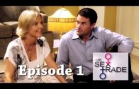 "The Sex Trade Ep 1 ""Beware of the Funny Doctor"""