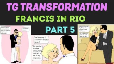 Francis in Rio Part 5 (Finale) – Tg Transformation Story by Gabernet.