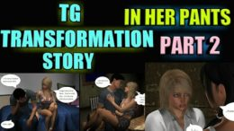 In her Pants Part 1 – Tg Transformation Story | tg tf | Male to Female Transformation.