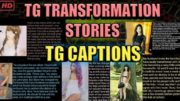 tg transformation captions | tg tf | male to female transformations | tg captions in HD