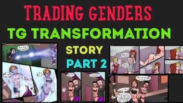 Trading Genders Part 1 – A Tg Transformation Story.