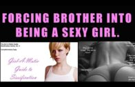 Turning my Brother into a Sexy Girl !! – Tg Transformation Story | Forced Feminization | tg tf