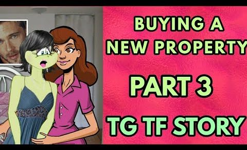 Buying a New Property Part 3 – Tg Transformation Story   Tg Tf   Male to Female   Forced Fem Comic