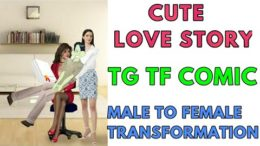 Cute Love Story – Tg Transformation Story   Male to Female Transformation   Tg Tf Comic.