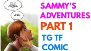 Sammy's Adventures Part 1 – Tg Transformation Story | Tg Tf | Male to Female Transformation.