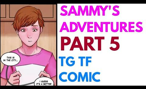 Sammy's Adventures Part 5 | Tg Tf | Male to Female Transformation.