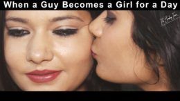 When a Guy becomes a Girl for a day | THE BOMBAY TRION
